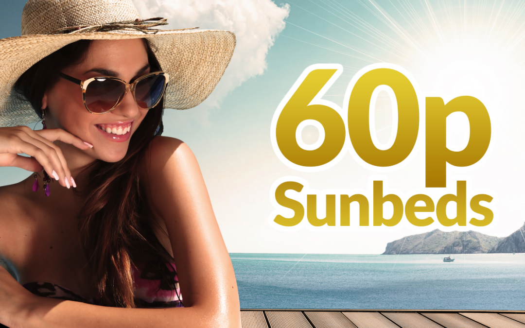 60p Sunbeds for the Month of April